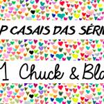 Videos casais de séries: Chuck & Blair
